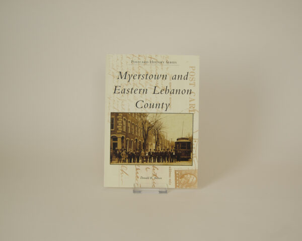 Myerstown and Eastern Lebanon County by Donald R. Brown